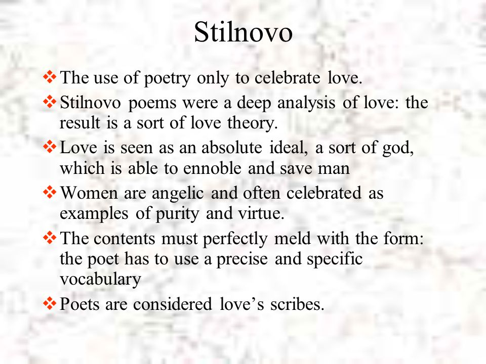 Stilnovo The use of poetry only to celebrate love.