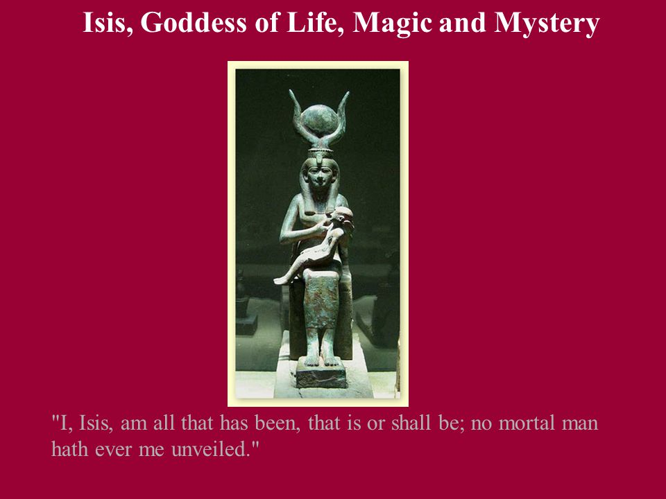 Isis, Goddess of Life, Magic and Mystery