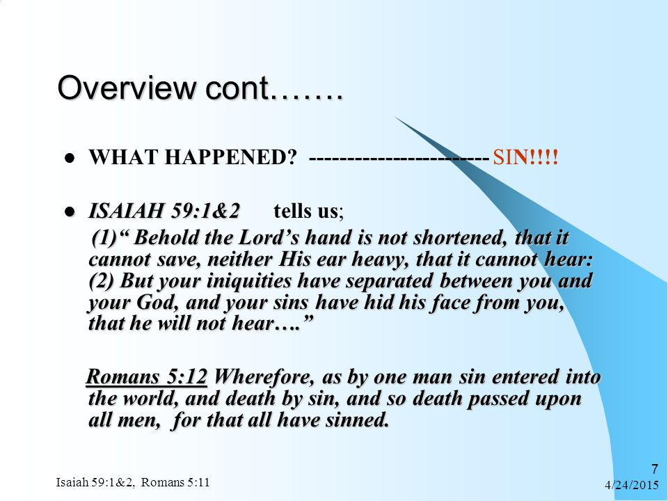 Overview cont……. WHAT HAPPENED ------------------------ SIN!!!!
