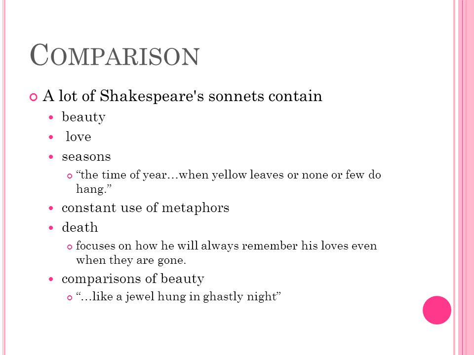 Comparison A lot of Shakespeare s sonnets contain beauty love seasons