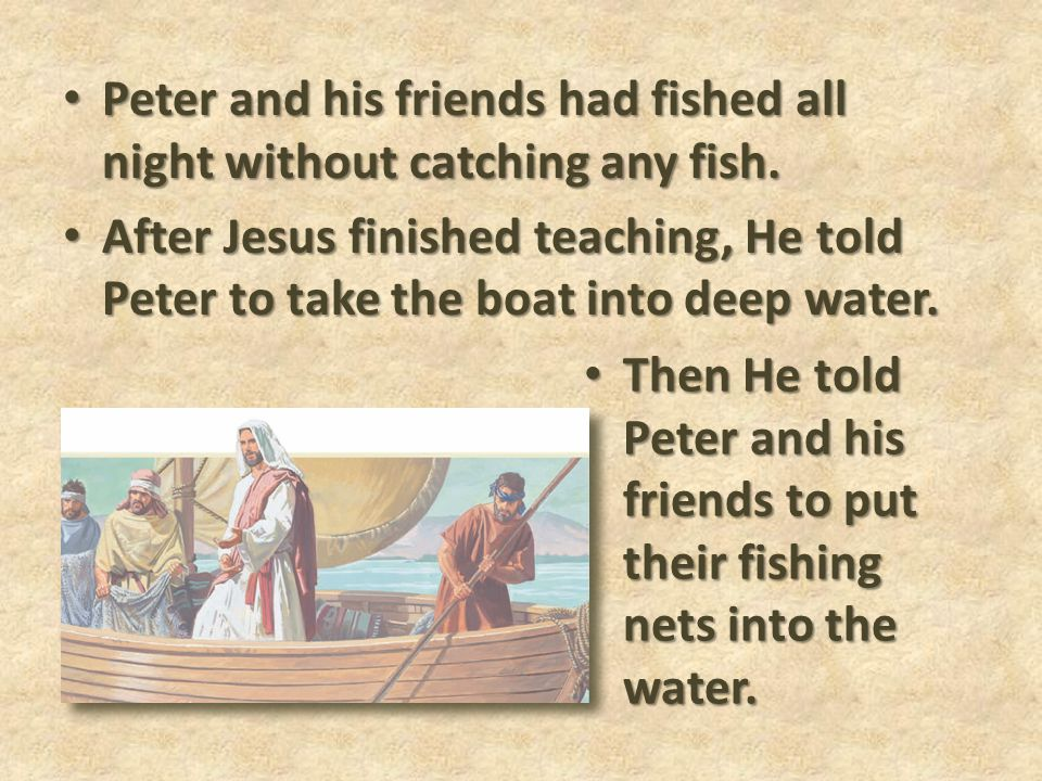 Peter and his friends had fished all night without catching any fish.