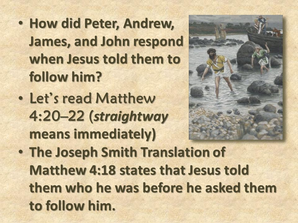 How did Peter, Andrew, James, and John respond when Jesus told them to follow him