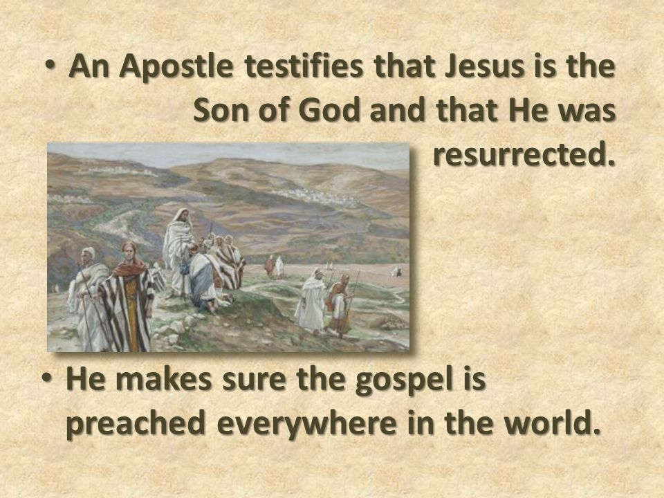An Apostle testifies that Jesus is the Son of God and that He was resurrected.