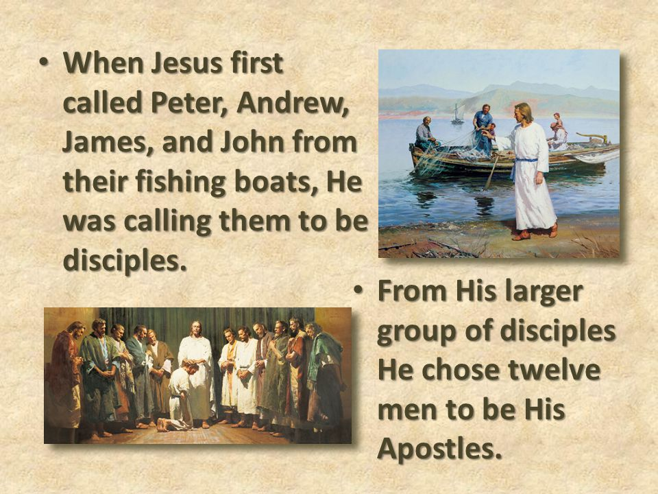 When Jesus first called Peter, Andrew, James, and John from their fishing boats, He was calling them to be disciples.