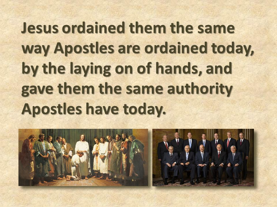 Jesus ordained them the same way Apostles are ordained today, by the laying on of hands, and gave them the same authority Apostles have today.