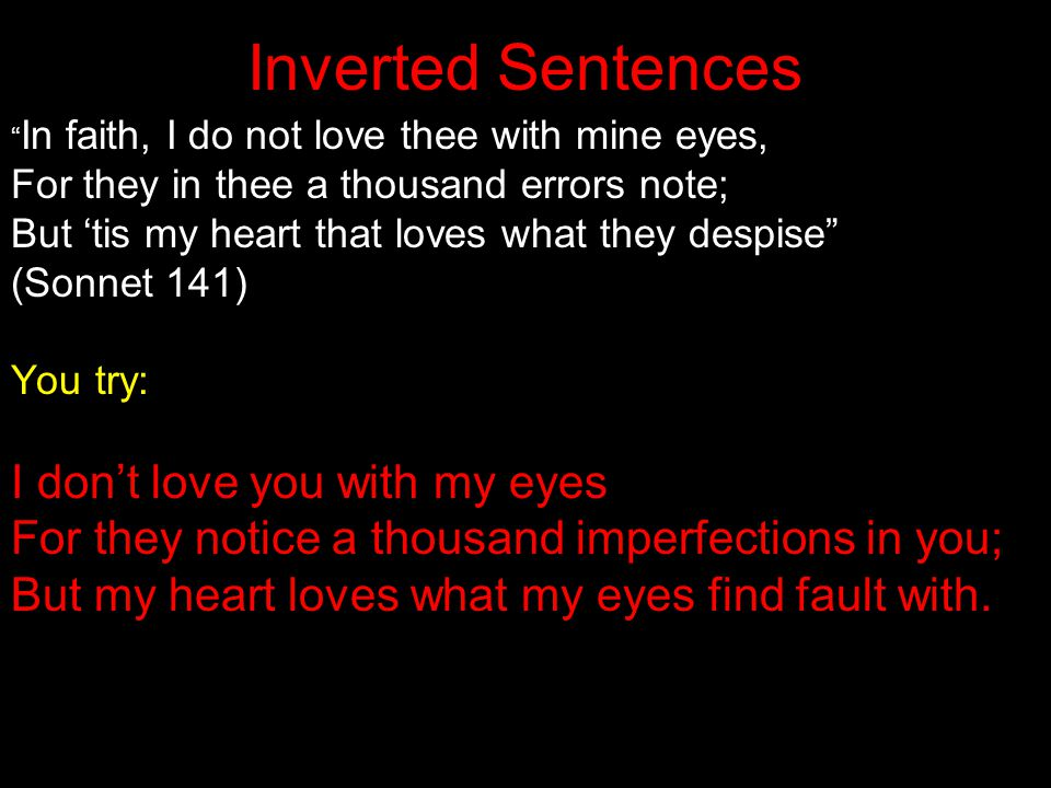 Inverted Sentences I don't love you with my eyes