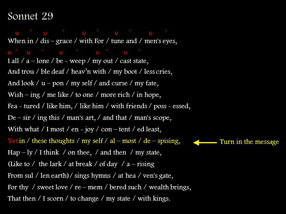 Sonnet 29 u ` u ` u ` u ` u ` When in / dis – grace / with For / tune and / men s eyes,