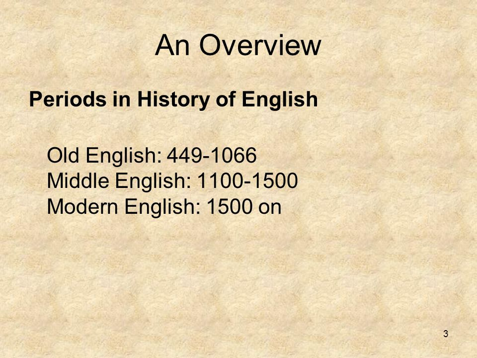 An Overview Periods in History of English