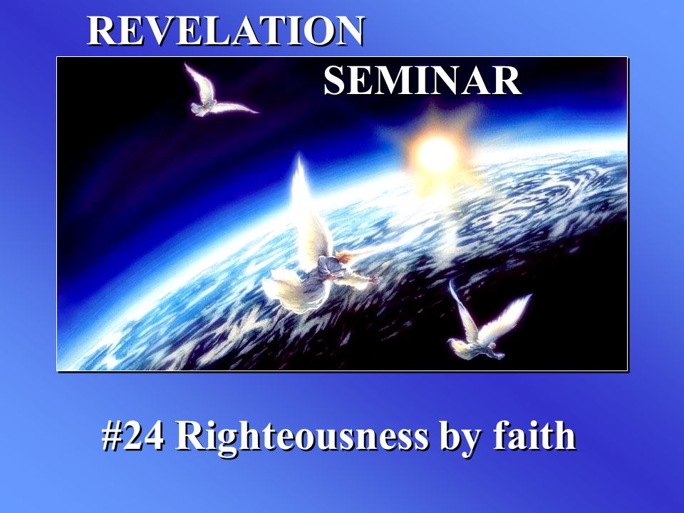 #24 Righteousness by faith