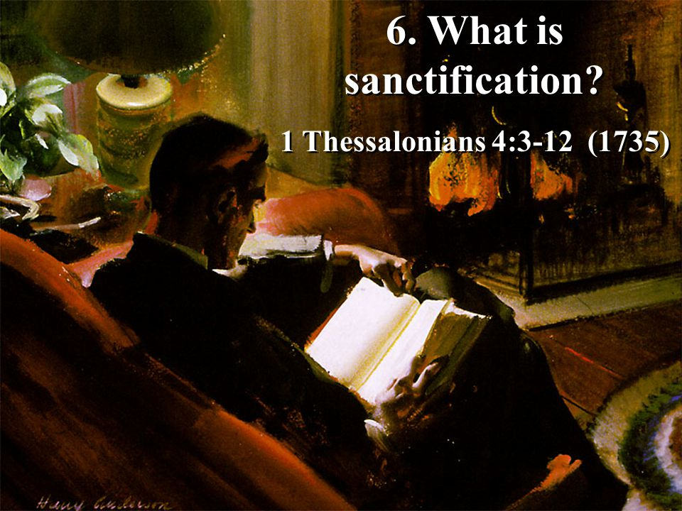 6. What is sanctification