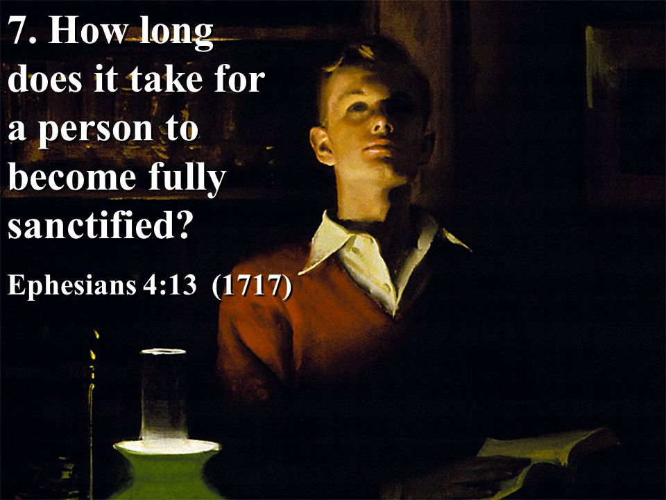 7. How long does it take for a person to become fully sanctified