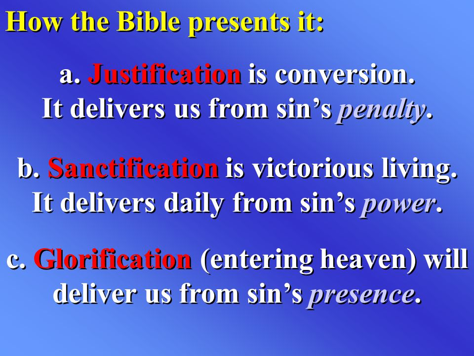 a. Justification is conversion. It delivers us from sin's penalty.