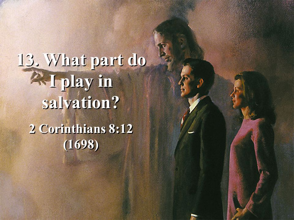 13. What part do I play in salvation
