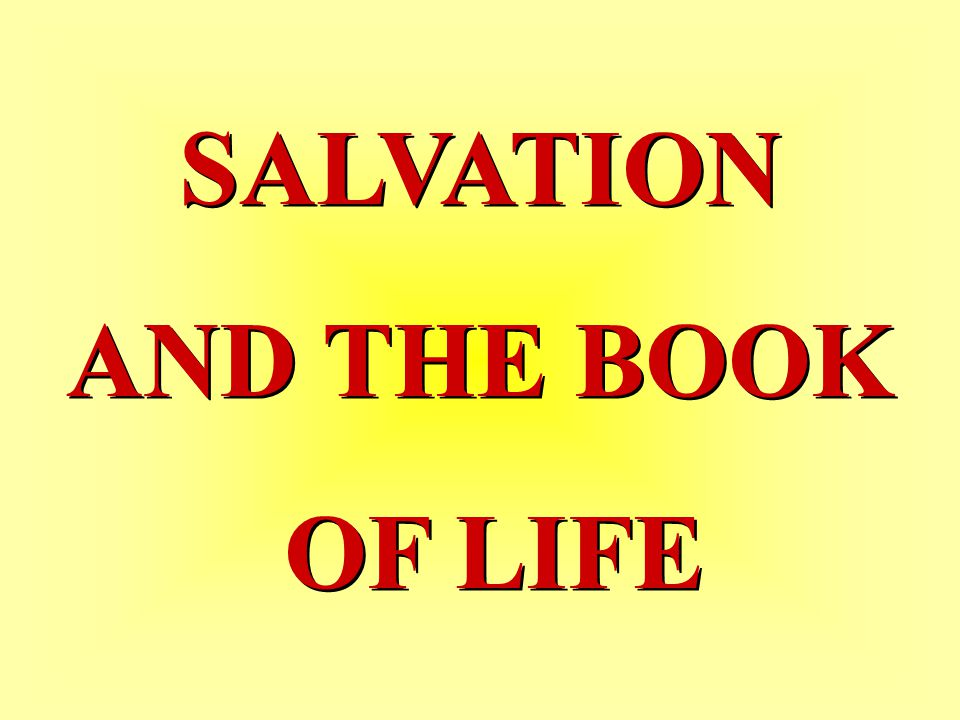 SALVATION AND THE BOOK OF LIFE
