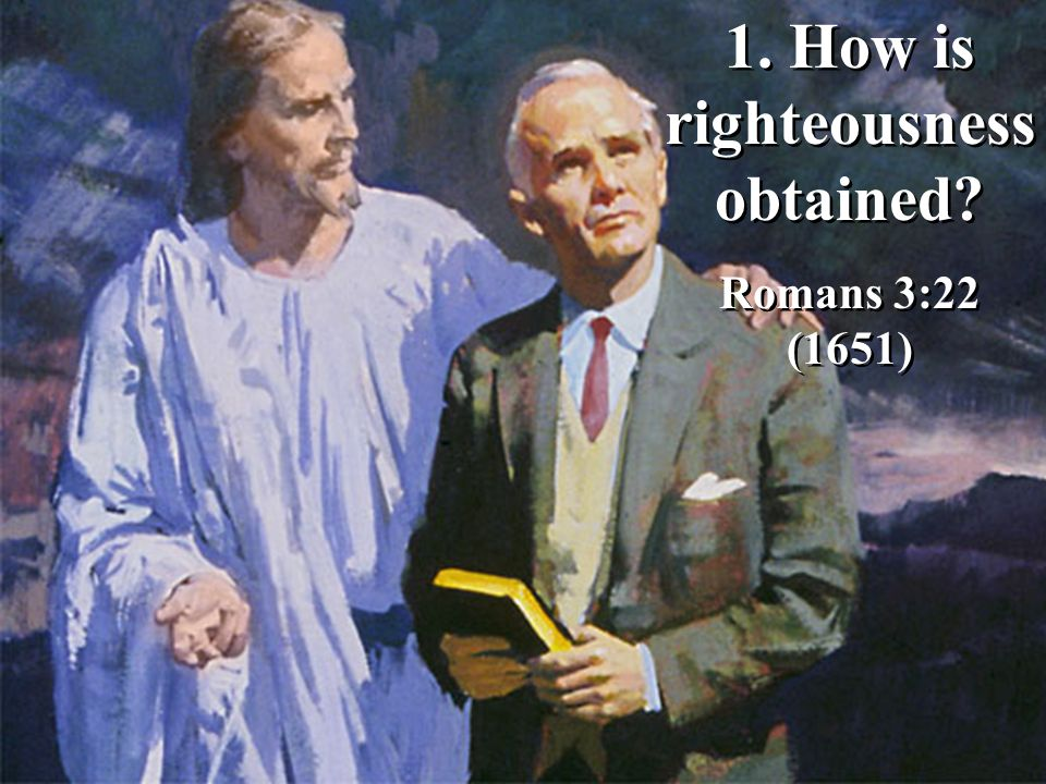 1. How is righteousness obtained