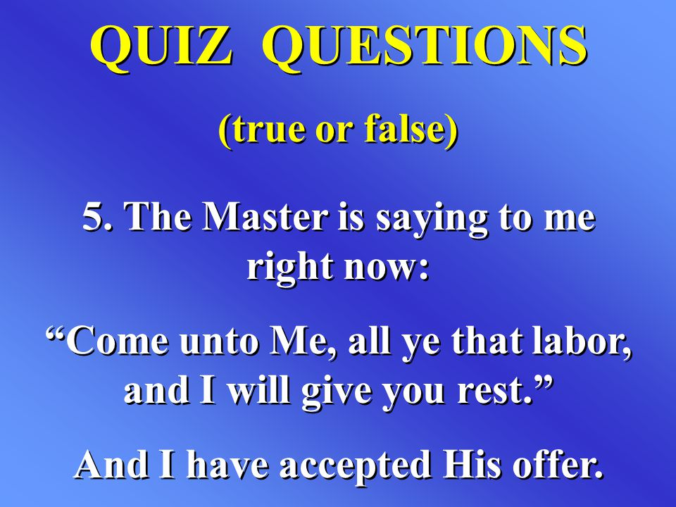 QUIZ QUESTIONS (true or false)