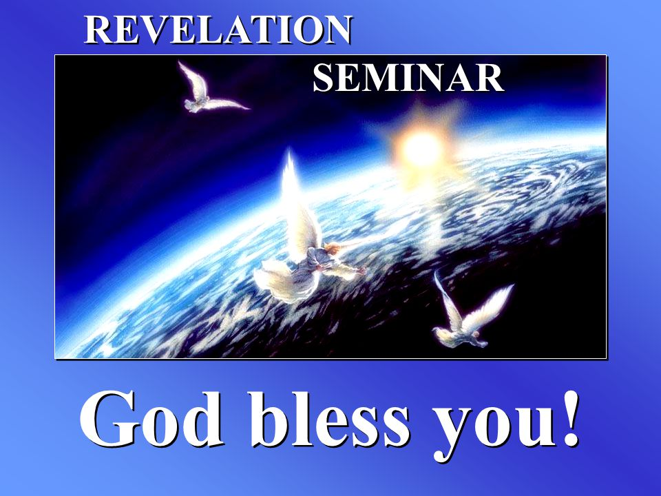 REVELATION SEMINAR God bless you!