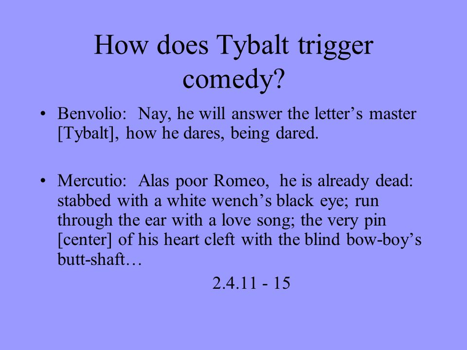 How does Tybalt trigger comedy