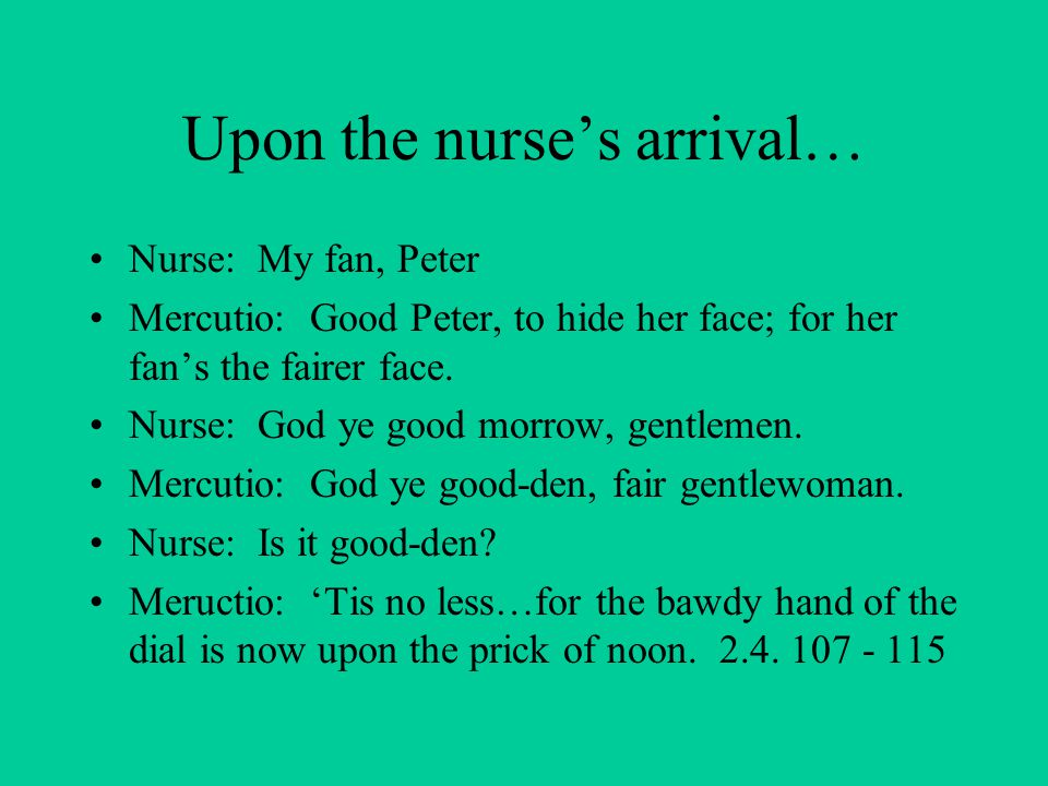 Upon the nurse's arrival…