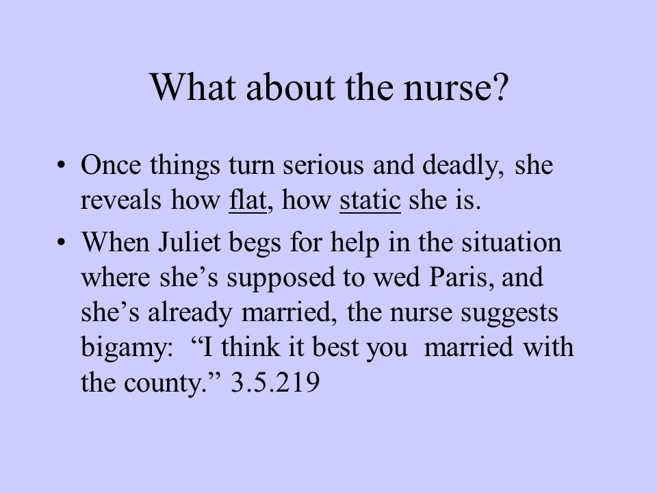 What about the nurse Once things turn serious and deadly, she reveals how flat, how static she is.
