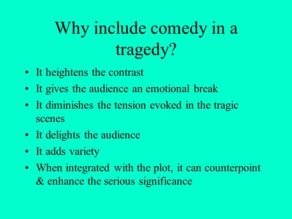 Why include comedy in a tragedy