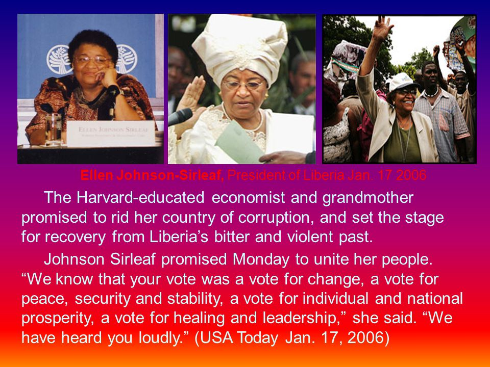 Ellen Johnson-Sirleaf, President of Liberia Jan. 17 2006