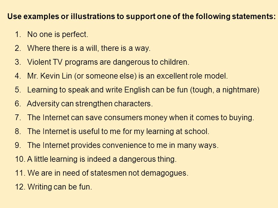 Use examples or illustrations to support one of the following statements: