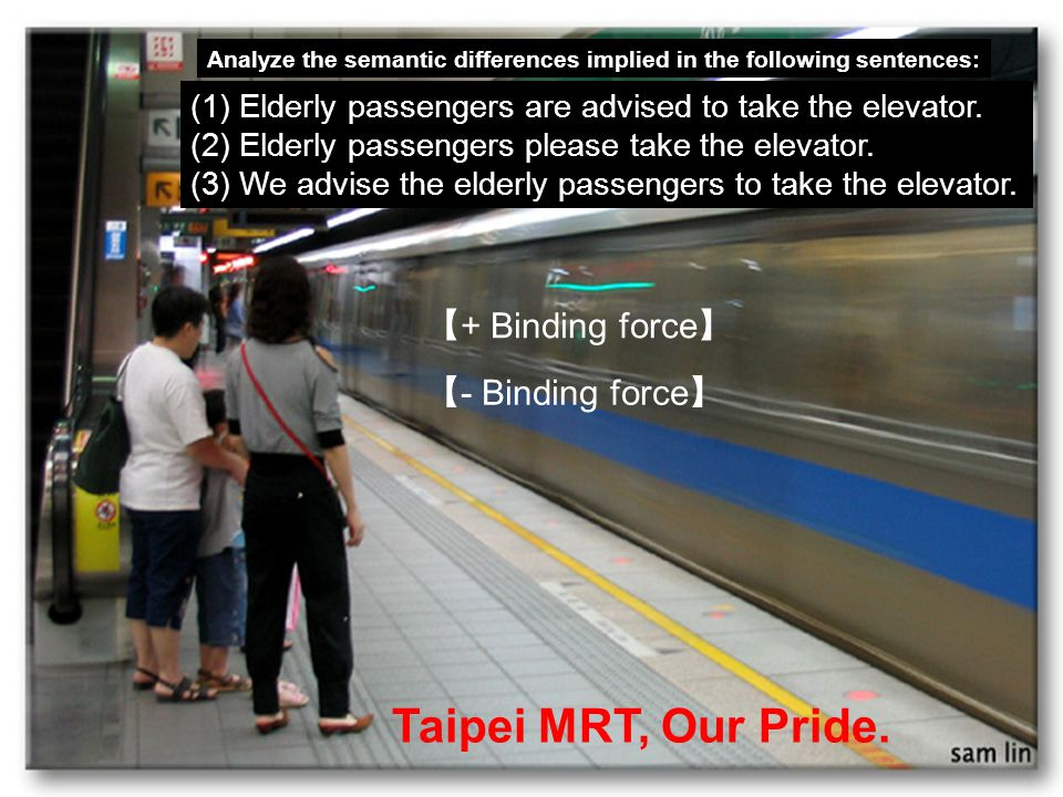 Taipei MRT, Our Pride. 【+ Binding force】 【- Binding force】
