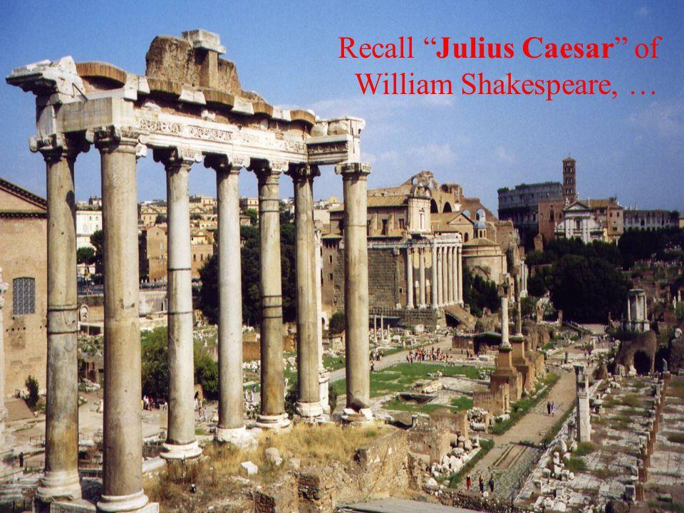 Recall Julius Caesar of
