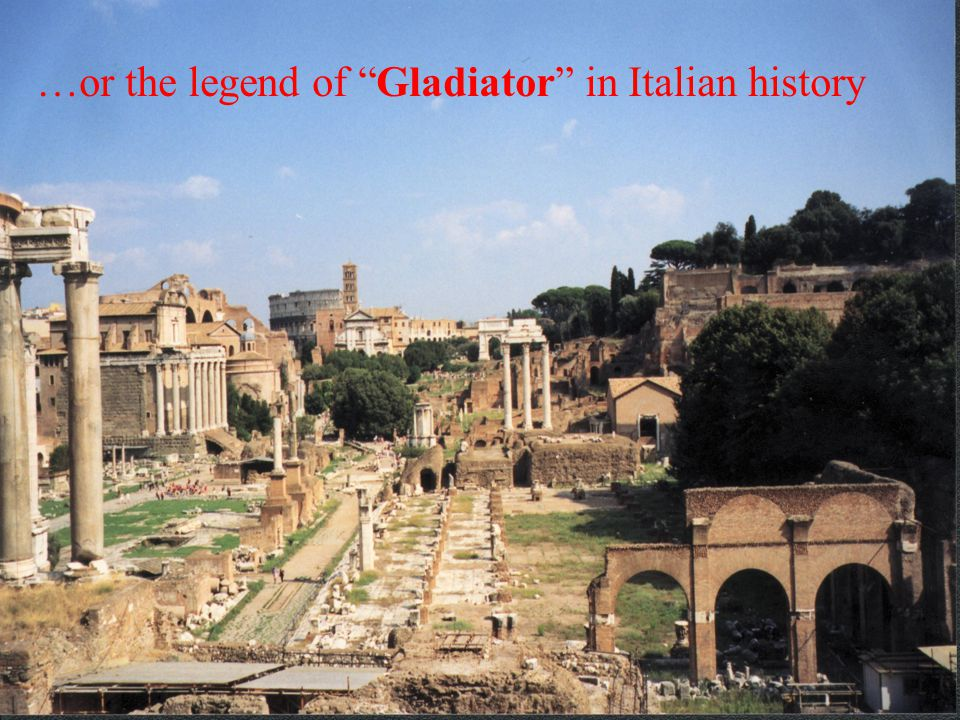 …or the legend of Gladiator in Italian history