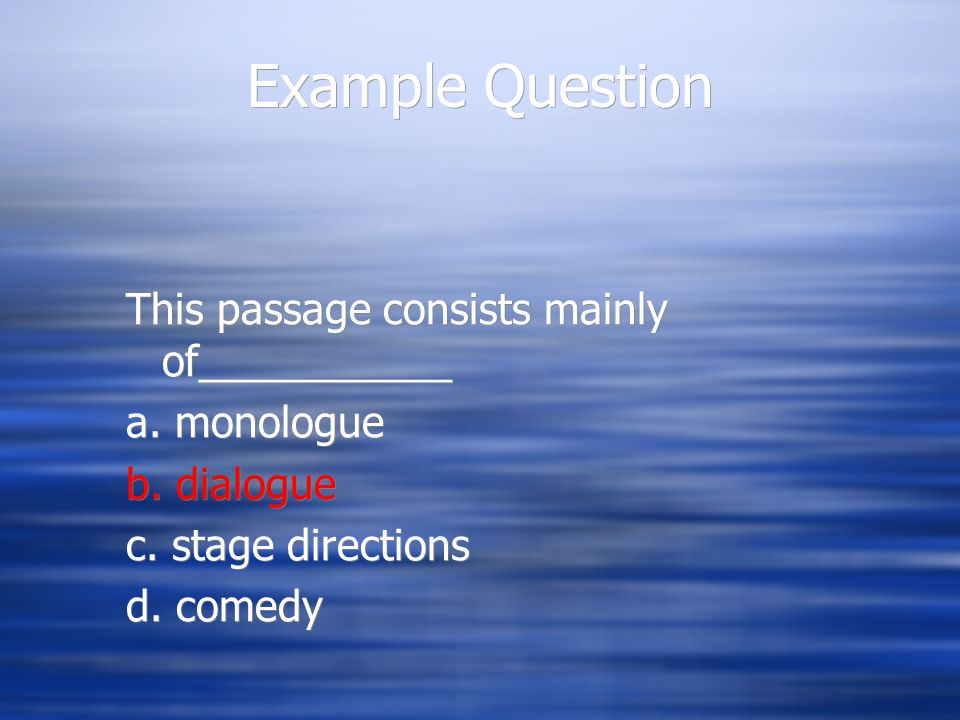 Example Question This passage consists mainly of___________