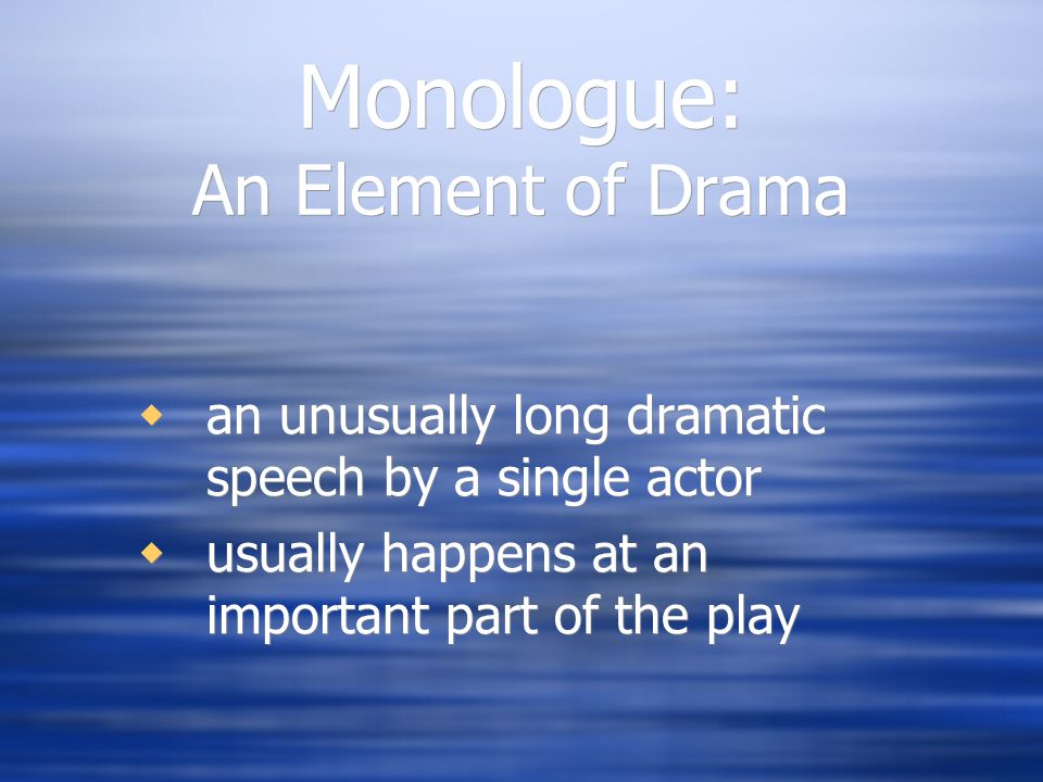 Monologue: An Element of Drama