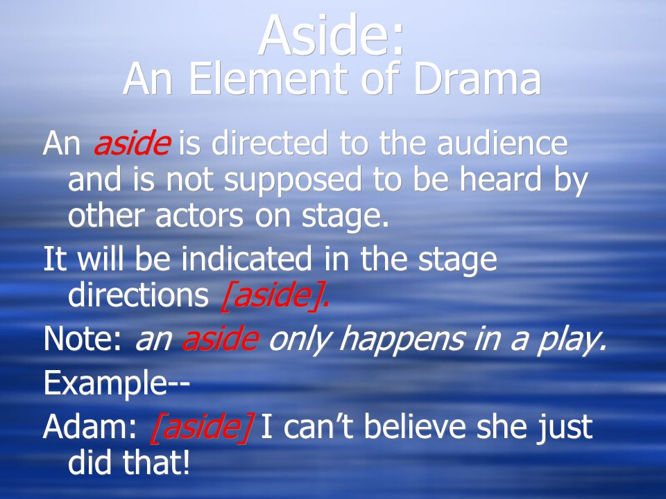 Aside: An Element of Drama