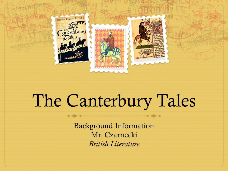 Background Information Mr. Czarnecki British Literature