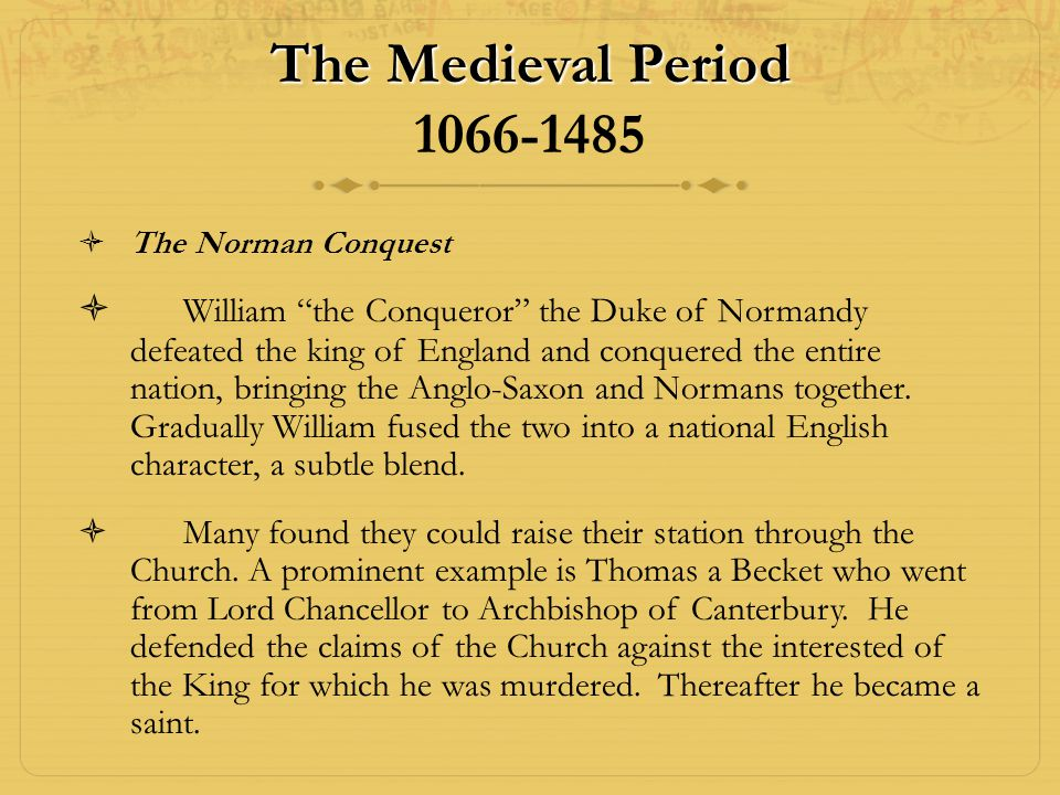 The Medieval Period 1066-1485 The Norman Conquest.