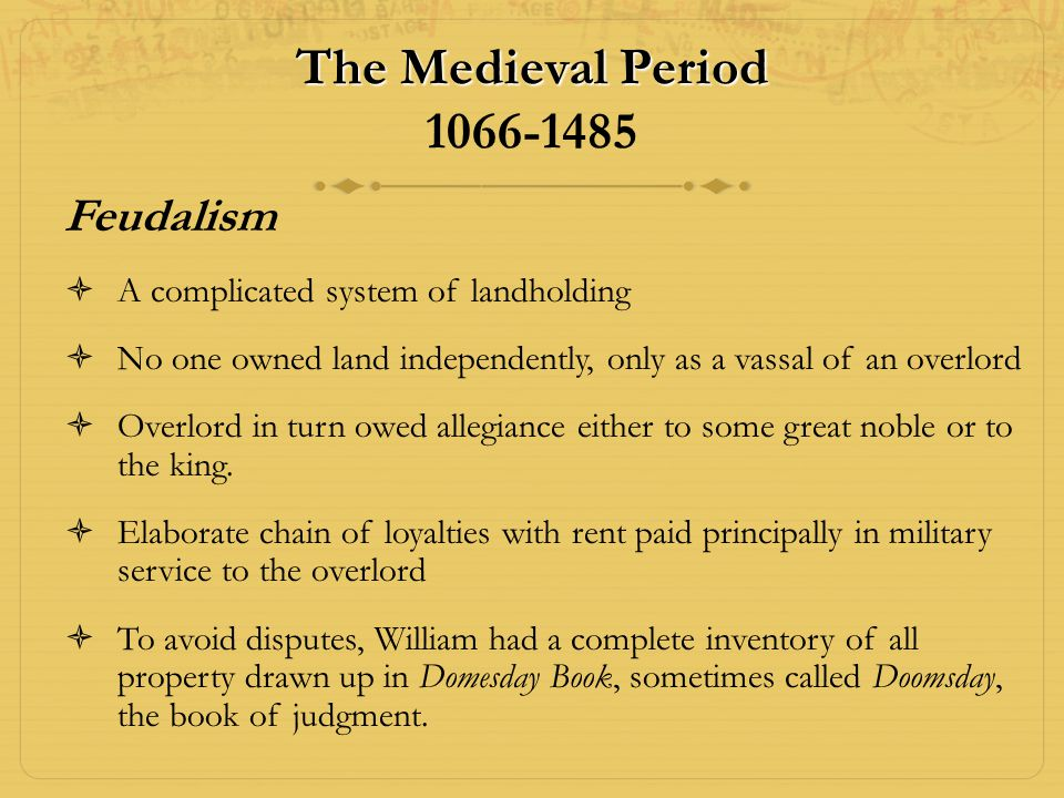 The Medieval Period 1066-1485 Feudalism