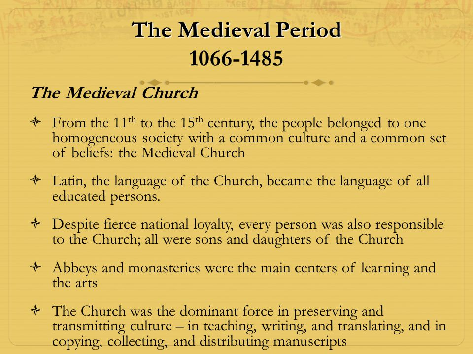 The Medieval Period 1066-1485 The Medieval Church