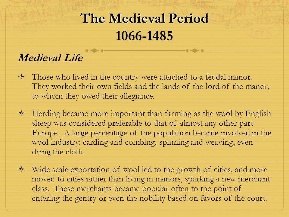 The Medieval Period 1066-1485 Medieval Life