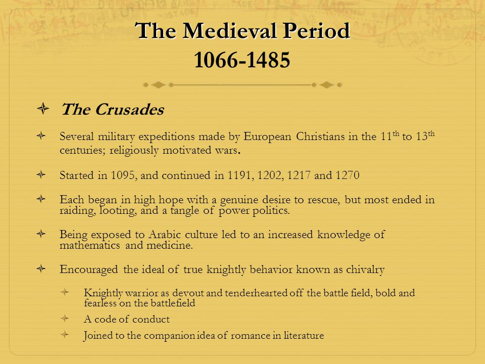 The Medieval Period 1066-1485 The Crusades