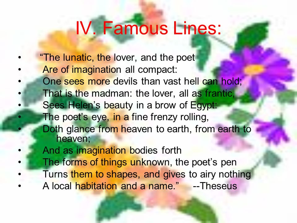 IV. Famous Lines: The lunatic, the lover, and the poet