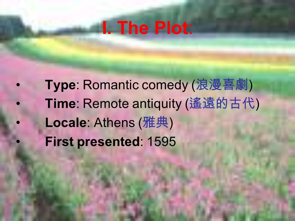I. The Plot: Type: Romantic comedy (浪漫喜劇)