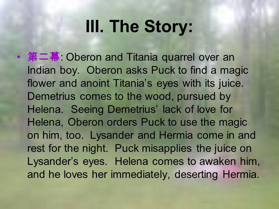 III. The Story: