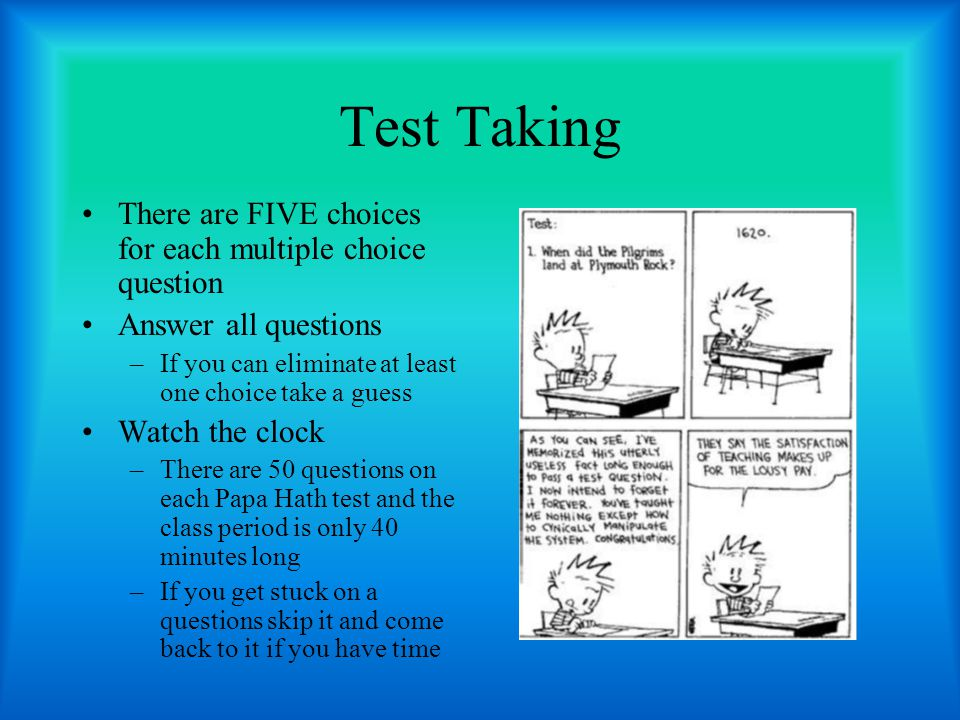 Test Taking There are FIVE choices for each multiple choice question