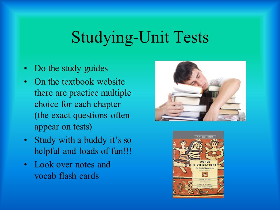 Studying-Unit Tests Do the study guides