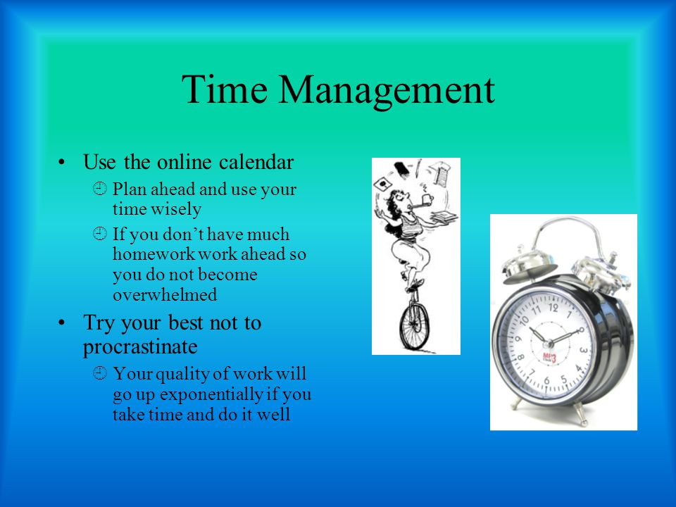 Time Management Use the online calendar