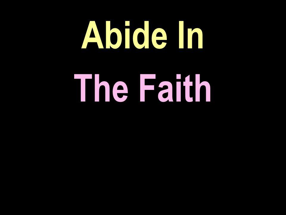 Abide In The Faith