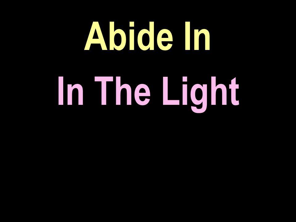 Abide In In The Light