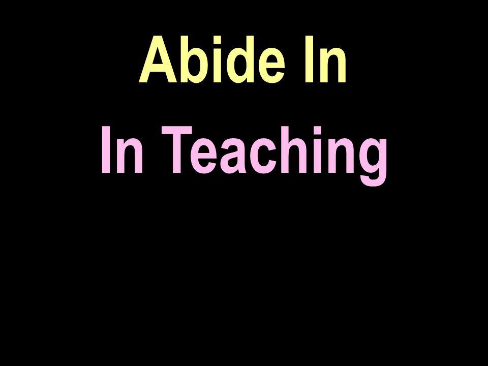 Abide In In Teaching