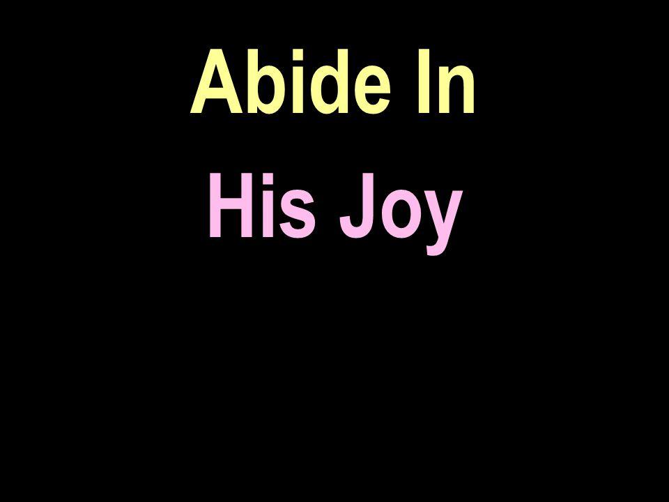 Abide In His Joy