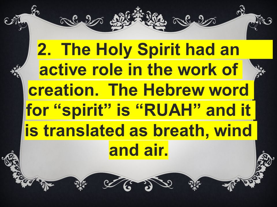2. The Holy Spirit had an active role in the work of creation